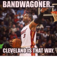 BANDWAGONER  CLEVELANDIS THAT WAY Breaking up the band...wagon