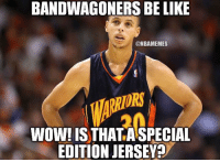 BANDWAGONERS BE LIKE  @NBAMEMES  WOW! ISTHATA SPECIAL  EDITION JERSEY? Lmao nbamemes nba warriors