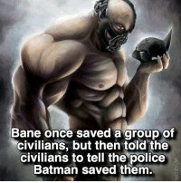 He can't mess with his reputation 😋 follow @marvelouspost: Bane once saved a group of  civilians, but then told the  civilians to tell the police  Batman saved them He can't mess with his reputation 😋 follow @marvelouspost