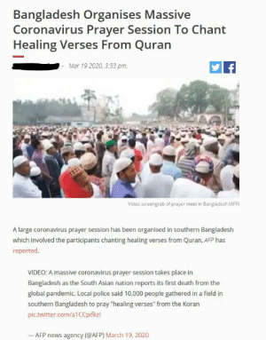 Bangladesh organizes mass congregation of 10,000 people to chant healing verses against the Coronavirus Pandemic: Bangladesh organizes mass congregation of 10,000 people to chant healing verses against the Coronavirus Pandemic