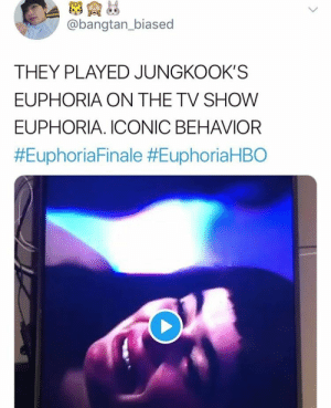 Iconic, Euphoria, and They: @bangtan_biased  THEY PLAYED JUNGKOOK'S  EUPHORIA ON THE TV SHOW  EUPHORIA. ICONIC BEHAVIOR  #EuphoriaFina le