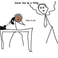 Every meme rn: barac ima do a thing  biden no pls Every meme rn