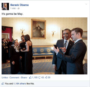 popculturebrain:  notnadia:  missycheerios:  DID OBAMA JUST  Oh. Meme achieved.  Cool President! : Barack Obama  1 min  It's gonna be May  Unlike . Comment . Share .  1,165  43  29  You and 1,164 others like this. popculturebrain:  notnadia:  missycheerios:  DID OBAMA JUST  Oh. Meme achieved.  Cool President!