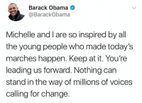 "<p>Nice guy Ex-President via /r/wholesomememes <a href=""https://ift.tt/2G5zrax"">https://ift.tt/2G5zrax</a></p>: Barack Obama  @BarackObama  Michelle andI are so inspired by all  the young people who made today's  marches happen. Keep at it. You're  leading us forward. Nothing carn  stand in the way of millions of voices  calling for change. <p>Nice guy Ex-President via /r/wholesomememes <a href=""https://ift.tt/2G5zrax"">https://ift.tt/2G5zrax</a></p>"