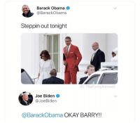 Blackpeopletwitter, Hype, and Hype Man: Barack Obama  @BarackObama  Steppin out tonight  G: TheFunny introvert  Joe Biden  @JoeBiden  @BarackObama OKAY BARRY!! <p>Biden is still the greatest hype man of all time. (via /r/BlackPeopleTwitter)</p>