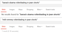 """Fucking, Obama, and Shopping: """"barack obama rollerblading in jean shorts""""  Web Images Maps Shopping More ▼ Search tools  No results found for """"barack obama rollerblading in jean shorts""""   """"mitt romney rollerblading in jean shorts""""  Web  Images  MapsShopping  MoreSearch tools  1 result (0.18 seconds) <p><a class=""""tumblr_blog"""" href=""""http://baracksoglesby.tumblr.com/post/47747646282/well-i-voted-for-the-wrong-fucking-guy"""" target=""""_blank"""">baracksoglesby</a>:</p> <blockquote> <p>well I voted for the wrong fucking guy</p> </blockquote>"""
