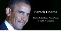 Barack Obama  The 1st Nobel Peace Prize winn  To Bomb 7 Countries