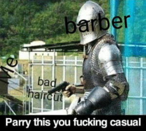It happens to the best of us: barber  bad  haircut  Parry this you fucking casual It happens to the best of us