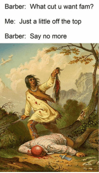 Barber, Fam, and Classical Art: Barber: What cut u want fam?  Me: Just a little off the top  Barber: Say no more From Gibson