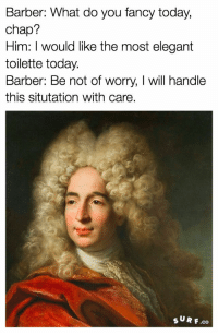 """Barber, Dank, and Meme: Barber: What do you fancy today,  chap?  Him: I would like the most elegant  toilette today.  Barber: Be not of worry, I will handle  this situtation with care  sUR F.co <p>When you suck at memeing via /r/dank_meme <a href=""""http://ift.tt/2frO8nt"""">http://ift.tt/2frO8nt</a></p>"""