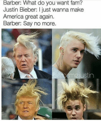 😂😂😂: Barber: What do you want fam?  Justin Bieber: I just wanna make  America great again.  Barber: Say no more  m2 ustin 😂😂😂