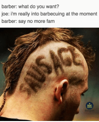 Say no more 😂😂💪🏽 rugby joemarler harlequins: barber: what do you want?  joe: i'm really into barbecuing at the moment  barber: say no more fam  RUGBY  MEMES  1nstagnant Say no more 😂😂💪🏽 rugby joemarler harlequins