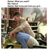 America, Barber, and Facebook: Barber: What you want?  Me: Haircut  Barber: Nah imma just fuck you up b Not political but I laughed way too hard at this. Y'all gotta see it 💀💀💀 barber fuckedup trumpmemes liberals libbys democraps liberallogic liberal maga conservative constitution presidenttrump resist thetypicalliberal typicalliberal merica america stupiddemocrats donaldtrump trump2016 patriot trump yeeyee presidentdonaldtrump draintheswamp makeamericagreatagain trumptrain triggered CHECK OUT MY WEBSITE AND STORE!🌐 thetypicalliberal.net-store 🥇Join our closed group on Facebook. For top fans only: Right Wing Savages🥇 Add me on Snapchat and get to know me. Don't be a stranger: thetypicallibby Partners: @theunapologeticpatriot 🇺🇸 @too_savage_for_democrats 🐍 @thelastgreatstand 🇺🇸 @always.right 🐘 @keepamerica.usa ☠️ @republicangirlapparel 🎀 @drunkenrepublican 🍺 TURN ON POST NOTIFICATIONS! Make sure to check out our joint Facebook - Right Wing Savages Joint Instagram - @rightwingsavages