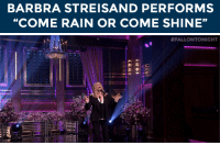 "<div><strong>Barbra Streisand</strong><strong>: Come Rain or Come Shine</strong></div> <div>Barbra Streisand <a href=""http://www.nbc.com/the-tonight-show/segments/11781"" target=""_blank"">performs &ldquo;Come Rain or Come Shine&rdquo;</a> for The Tonight Show audience!</div>: BARBRA STREISAND PERFORMS  ""COME RAIN OR COME SHINE""   <div><strong>Barbra Streisand</strong><strong>: Come Rain or Come Shine</strong></div> <div>Barbra Streisand <a href=""http://www.nbc.com/the-tonight-show/segments/11781"" target=""_blank"">performs &ldquo;Come Rain or Come Shine&rdquo;</a> for The Tonight Show audience!</div>"