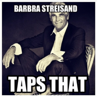 Happy Birthday, Jim!!!!! jimbra jamesbrolin barbrastreisand meme barbrameme haha love queen diva gay werk fierce greateststar greatestsinger hellogorgeous boss: BARBRA STREISAND  TAPS THAT Happy Birthday, Jim!!!!! jimbra jamesbrolin barbrastreisand meme barbrameme haha love queen diva gay werk fierce greateststar greatestsinger hellogorgeous boss