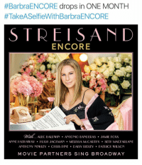 In one month, 8-26, @barbrastreisand drops ENCORE: Movie Partners Sing Broadway! Show your enthusiasm for the album by taking a pic with it! Post using TakeASelfieWithBarbraENCORE! I'll collect the pics and add it to a fan collage! SPREAD THE WORD! BarbraStreisand barbrameme Meme BarbraENCORE:  #BarbraENCORE drops in ONE MONTH  #Take ASelf ieWithBarbraENCORE  STREISAND  ENCORE  ALEC BALDWIN  ANTONIO BANDERAS JAMIE Foxx  ANNE HATHAWAY  HUGH JACKMAN  MELISSA M  CCARTHY  SETH MACFARLANE  ANTHONY NEWLEY CHRIS PINE DAISY RIDLEY PATRICK WILSON  MOVIE PARTNERS SING BROADWAY In one month, 8-26, @barbrastreisand drops ENCORE: Movie Partners Sing Broadway! Show your enthusiasm for the album by taking a pic with it! Post using TakeASelfieWithBarbraENCORE! I'll collect the pics and add it to a fan collage! SPREAD THE WORD! BarbraStreisand barbrameme Meme BarbraENCORE