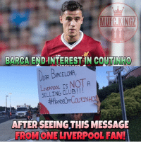 Adidas, Barcelona, and Club: BARCA END-INTEREST IN COUTINHO  BARCA END INTEREST IN COUTINIHO  EAR DARCELONA  LIVERPOOL IS NOT  SELLING CLUB!!!  ti  AFTER SEEING THIS MESSAGE  ROMONE LIVERPOOL FAN! Official news! One Liverpool fan changes the mind of all Barcelona agents... 😂❤️🔥 . . . . . . manutd mufc manchesterunited degea united neymar footy football soccer rooney sfs s4s like selfie followback followme followforfollow likeforlike goals zlatan pogba mata cr7 nike adidas messi ibrahimovic Ronaldo lol