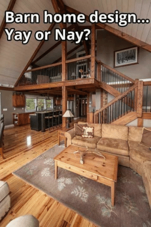 barn: Barn home design  Yay or Nay?
