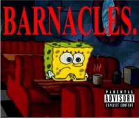 Sit down. Be wumbo https://t.co/TYGiptl9xd: BARNACI S  PARENTAL  ADVISORY  EXPLICIT CONTENT Sit down. Be wumbo https://t.co/TYGiptl9xd