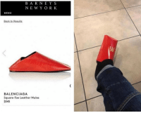 Fashion, Ikea, and Meme: BARNE Y S  NEWY OR K  MENU  Back to Results  BALENCIAGA  Square-Toe Leather Mules  $545 amalgamads:  thats-so-meme:  good fashion tip  Honestly I need to meet Balenciaga's designer/ersFirst the it was the ikea bagThen the shirt t-shirtNow this!I don't know if they are actual genius or just trolls