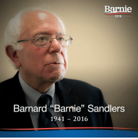 "We are saddened to announce the passing of Sen. Barnie Sandlers.  Barnard ""Barnie"" Sanders was born in 1941 in Brooklyn, New York. From an early age, he knew he was destined to lead and inspire. Barnie became interested in creating memes at an early age, fueled by his fervent atheism and admiration for video games.  In the 1960s, Barnie took to the streets to fight for the right of every person—no matter their color, creed, gender identity, or sexual orientation—to engage in the creation of dank memes. He was arrested more than once, and paid several hefty fines.  In 1980, Barnie ran a successful campaign to become mayor of Burlington, Vermont. His first act as mayor was to survey the city's famous Coat Factory, wondering whether it truly consisted of ""more than great coats."" (An aide had to inform Barnie that the Burlington in question was actually in New Jersey).  Much later, Barnie was elected to the U.S. House of Representatives and eventually to the U.S. Senate. He began a 2016 presidential campaign—which he lost—then he died before he paid his campaign staff, so they didn't bother with the rest of his obituary. You old asshole.  Rest in peace, Barnie. We felt your barn.: Barnie  2016  Barnard ""Barnie"" Sandlers  1941 2016 We are saddened to announce the passing of Sen. Barnie Sandlers.  Barnard ""Barnie"" Sanders was born in 1941 in Brooklyn, New York. From an early age, he knew he was destined to lead and inspire. Barnie became interested in creating memes at an early age, fueled by his fervent atheism and admiration for video games.  In the 1960s, Barnie took to the streets to fight for the right of every person—no matter their color, creed, gender identity, or sexual orientation—to engage in the creation of dank memes. He was arrested more than once, and paid several hefty fines.  In 1980, Barnie ran a successful campaign to become mayor of Burlington, Vermont. His first act as mayor was to survey the city's famous Coat Factory, wondering whether it truly consisted of ""more than great coats."" (An aide had to inform Barnie that the Burlington in question was actually in New Jersey).  Much later, Barnie was elected to the U.S. House of Representatives and eventually to the U.S. Senate. He began a 2016 presidential campaign—which he lost—then he died before he paid his campaign staff, so they didn't bother with the rest of his obituary. You old asshole.  Rest in peace, Barnie. We felt your barn."
