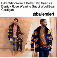 BA's Who Wore It Better: Big Sean vs. Derrick Rose Wearing Gucci Wool Bear Cardigan - blogged by: @peachkyss - ⠀⠀⠀⠀⠀⠀⠀⠀⠀ ⠀⠀⠀⠀⠀⠀⠀⠀⠀ There is nothing wrong with a friendly fashion battle among the celebs. There are many celebs that have been seen out and about in some of the same haute pieces. The pieces are possibly the hottest and trendiest item in Hollywood. In today's showcase of Baller Alert's Who Wore It Better, we have BigSean and DerrickRose wearing Gucci's Wool Bear Cardigan. ⠀⠀⠀⠀⠀⠀⠀⠀⠀ ⠀⠀⠀⠀⠀⠀⠀⠀⠀ Over the weekend, Derrick Rose and his son PJRose struck a pose for the camera wearing matching teddy bear ensembles from Gucci. D.Rose wore a Gucci Wool Bear Cardigan, denim jeans, red and white checkered button up, and Timbs. His mini me was all smiles wearing the teddy bear jacquard sweater. ⠀⠀⠀⠀⠀⠀⠀⠀⠀ ⠀⠀⠀⠀⠀⠀⠀⠀⠀ PJ's dark blue merino wool sweater was inspired by the men's ready to wear collection. The sweater features yellow bear jacquard with blue and red web trims. You can purchase the sweater for $330 sweater. ⠀⠀⠀⠀⠀⠀⠀⠀⠀ ⠀⠀⠀⠀⠀⠀⠀⠀⠀ Last July, Big Sean struck a pose for the 'Gram wearing the cardigan with a brown tee and denim jeans. ⠀⠀⠀⠀⠀⠀⠀⠀⠀ ⠀⠀⠀⠀⠀⠀⠀⠀⠀ The dark blue wool cardigan features yellow jacquard-knitted teddy bears and a detachable mink fur collar with web trim at the hem. You can purchase the Gucci cardigan for $2,200. ⠀⠀⠀⠀⠀⠀⠀⠀⠀ ⠀⠀⠀⠀⠀⠀⠀⠀⠀ Who do think rocked the Gucci Wool Bear Cardigan: Big Sean vs. Derrick Rose? ballerificfashion: BA's Who Wore lt Better: Big Sean vs.  Derrick Rose Wearing Gucci Wool Bear  Cardigan  @baller alert BA's Who Wore It Better: Big Sean vs. Derrick Rose Wearing Gucci Wool Bear Cardigan - blogged by: @peachkyss - ⠀⠀⠀⠀⠀⠀⠀⠀⠀ ⠀⠀⠀⠀⠀⠀⠀⠀⠀ There is nothing wrong with a friendly fashion battle among the celebs. There are many celebs that have been seen out and about in some of the same haute pieces. The pieces are possibly the hottest and trendiest item in Hollywood. In today's showcase of Baller Alert's Who Wore It Better, we have Big
