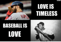 Happy Valentine's Day: BASEBALL IS  LOVE  aMLBMEME  LOVE IS  TIMELESS Happy Valentine's Day