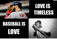 Mlb, Baseballs, and Timeless: BASEBALL IS  LOVE  MLBMEME  LOVE IS  TIMELESS Happy Valentine's Day