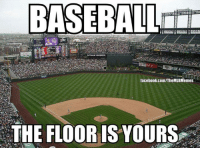 Now that football is over...: BASEBALL m  facebook.com/TheMLBMemes  THE FLOOR IS YOURS Now that football is over...