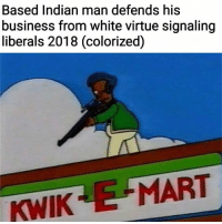 (GC): Based Indian man defends his  business from white virtue signaling  liberals 2018 (colorized)  KWIK E MART (GC)