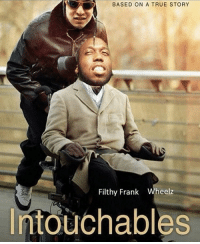 stephen curry my ass: BASED ON A TRUE STORY  Filthy Frank  Wheelz  Intouchables stephen curry my ass