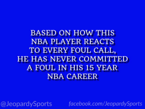 """Facebook, Nba, and Sports: BASED ON HOW THIS  NBA PLAYER REACTS  TO EVERY FOUL CALL,  HE HAS NEVER COMMITTED  A FOUL IN HIS 15 YEAR  NBA CAREER  @JeopardySports facebook.com/JeopardySports RT @JeopardySports: """"Who is: Andre Iguodala?"""" #JeopardySports #NBAFinals https://t.co/2EWRDldQVw"""