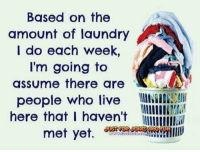 Goddess: Based on the  amount of laundry  I do each week,  I'm going to  assume there are  Ai  people who live  here that I haven't  met yet Goddess