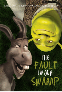 thelipsofalunatic:   : BASED ON THE NEW YORK TIMES#1 BEST SELLER  THE  FAULT  SWAMP thelipsofalunatic: