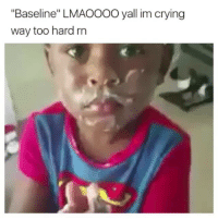 "Crying, Fire, and Memes: ""Baseline"" LMAOOOO yall im crying  way too hard rn VASELINE 🤣🤣🤣😩😩😂🇺🇸 SomewhereInAmericahhhh _ _ FOLLOW: ➡➡➡@_IM_JUST_THAT_GUY_____ ⬅⬅⬅ for daily fire posts 🔥🤳🏼"