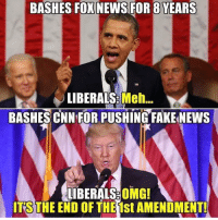 Meh, Memes, and Foxnews: BASHES FOXNEWS FOR 8 YEARS  LIBERALS Meh...  BASHES CNN FOR PUSHING FAKENEWS  LIBERALS OMG!  ITS THE END OF THE 1st AMENDMENT! Liberals are stupid. 🔴🔵Want to see more? Check out my YouTube channel: Dylan's Daily Show🔵🔴 JOINT INSTAGRAM: @rightwingsavages Partners: 🇺🇸👍: @The_Typical_Liberal 🇺🇸💪@tomorrowsconservatives 🇺🇸 @DylansDailyShow 🇺🇸@conservative.female 😈 @too_savage_for_liberals 💪 @RightWingRoast 🇺🇸 @Conservative.American 🇺🇸 @Trumpmemz DonaldTrump Trump HillaryClinton MakeAmericaGreatAgain Conservative Republican Liberal Democrat Ccw247 MAGA Politics LiberalLogic Savage TooSavageForDemocrats Instagram Merica America PresidentTrump Funny True sotrue