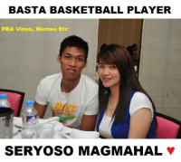 Naman! ;) #BasketballPlayer  -Admin 1824: BASTA BASKETBALL PLAYER  PBA Vines, Memes Etc  SERYOSO MAGMAHAL Naman! ;) #BasketballPlayer  -Admin 1824