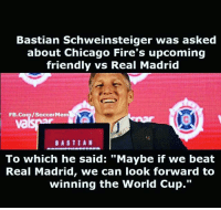 "Schweinsteiger is such a troll for this. schweinsteiger ChicagoFire RealMadrid RMFC HalaMadrid LaLiga MLS: Bastian Schweinsteiger was asked  about Chicago Fire's upcoming  friendly vs Real Madrid  FB.Com/SoccerMem  va  BASTIAN  To which he said: ""Maybe if we beat  Real Madrid, we can look forward to  winning the World Cup."" Schweinsteiger is such a troll for this. schweinsteiger ChicagoFire RealMadrid RMFC HalaMadrid LaLiga MLS"