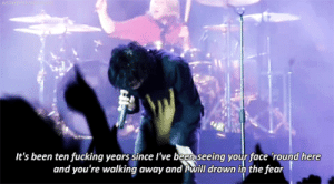 justkeepyourselfalive: Kill All Your Friends | My Chemical Romance: BASTREEPWOUN  It's been ten fucking years since l've been seeing your face 'round here  and you're walking away and will drown in the fear justkeepyourselfalive: Kill All Your Friends | My Chemical Romance
