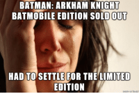 BATMAN: ARKHAM KNIGHT  BATMOBILE EDITION SOLD OUT  HAD TO SETTLE FOR THE LIMITED  EDITION
