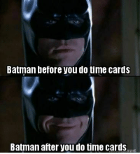 Batman, Meme, and Image: Batman before you do time cards  Batman after you do time cards  ernet time card meme - Yahoo Search Results Yahoo Image Search Results