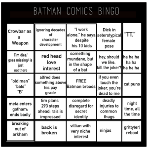 "Being Alone, Batman, and Head: BATMAN COMICS BINGO  ""I work  Dick in  Crowbar as ignoring decades  