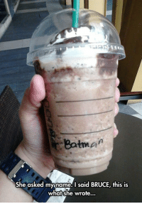 Batman, Tumblr, and Blog: Batman  She asked myname.I said BRUCE, this is  what she wrote... epicjohndoe:  This Barista Is Exposing People's Secret Identities