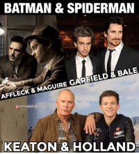 Who's your favorite Bats and Spidey?: BATMAN & SPIDERMAN  AFFLECK & MAGUIRE GARFIELD & BALE  OTHEBATBRAND  KEATON & HOLLAND Who's your favorite Bats and Spidey?