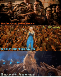 Memes, Grammy Award, and 🤖: BATMAN SUPER MAN  GAME OF THRONES  GRAMMY AWARDS  IG Om IC Who did it best? Via: @Comicdy