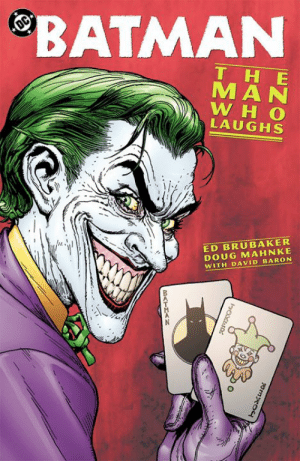 One of the best comics ever and my favorite The 1st encounter with the joker for the dark knight: BATMAN  T H E  MAN  W H O  LAUGHS  ED BRUBAKER  DOUG MAHNKE  WITH DAVID BARON One of the best comics ever and my favorite The 1st encounter with the joker for the dark knight