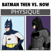 Swipe to see all the panels!: BATMAN THEN VS. NOW  PHYSIQUE  DRKL Swipe to see all the panels!