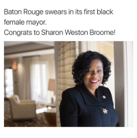 Memes, 🤖, and Mayor: Baton Rouge swears in its first black  female mayor  Congrats to Sharon Weston Broome!