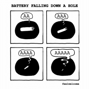 Rejected by r/comedycemetery so should be funny right ;-;: BATTERY FALLING DOWN A HOLE  feelwelcome Rejected by r/comedycemetery so should be funny right ;-;