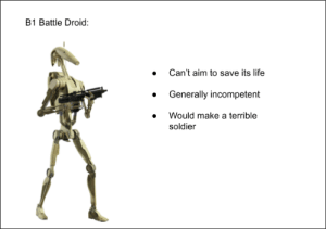Battle droids are the most relatable characters in Star Wars.: Battle droids are the most relatable characters in Star Wars.